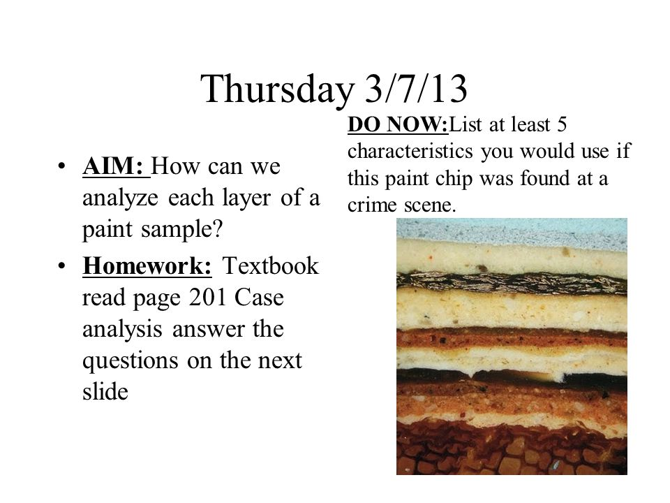 Thursday 3/7/13 AIM: How can we analyze each layer of a paint sample.