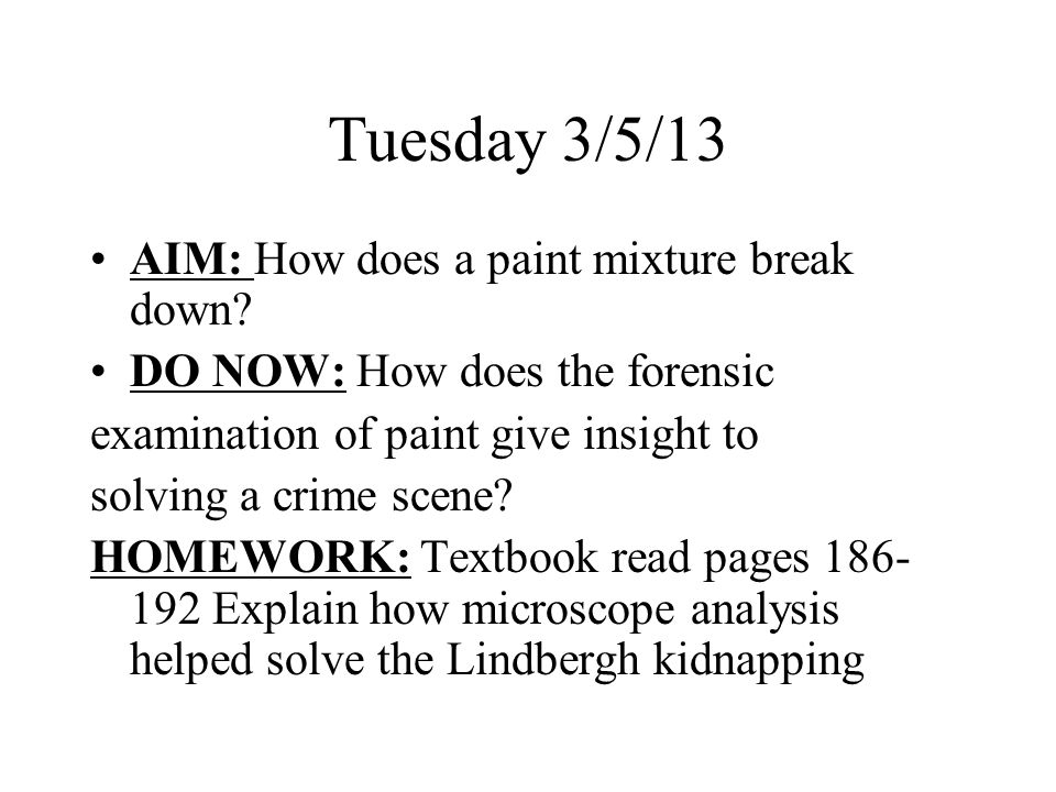 Tuesday 3/5/13 AIM: How does a paint mixture break down.