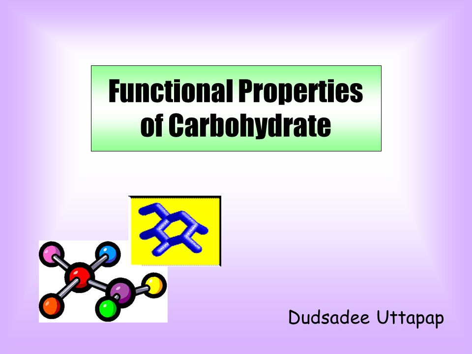 Carbohydrate Chemical Properties Functional Properties Physical Properties