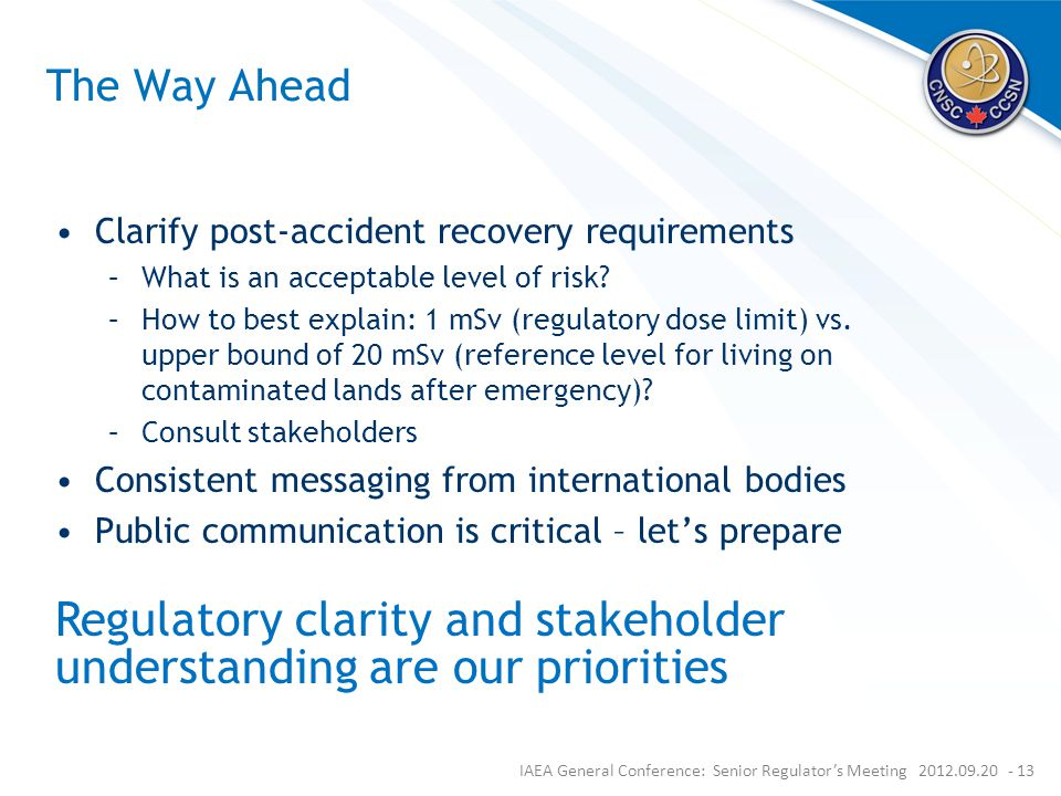 The Way Ahead Clarify post-accident recovery requirements –What is an acceptable level of risk.