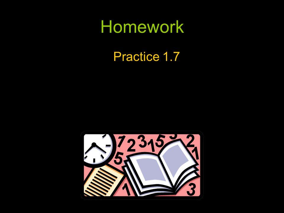 Homework Practice 1.7