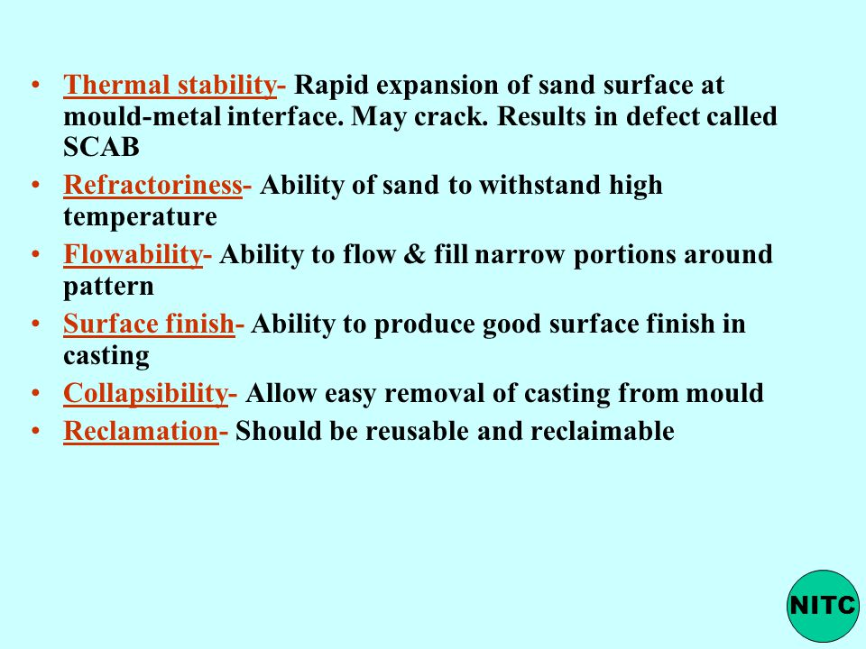 Thermal stability- Rapid expansion of sand surface at mould-metal interface.