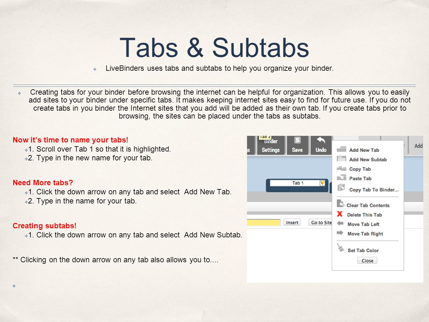 Tabs & Subtabs ✤ LiveBinders uses tabs and subtabs to help you organize your binder.