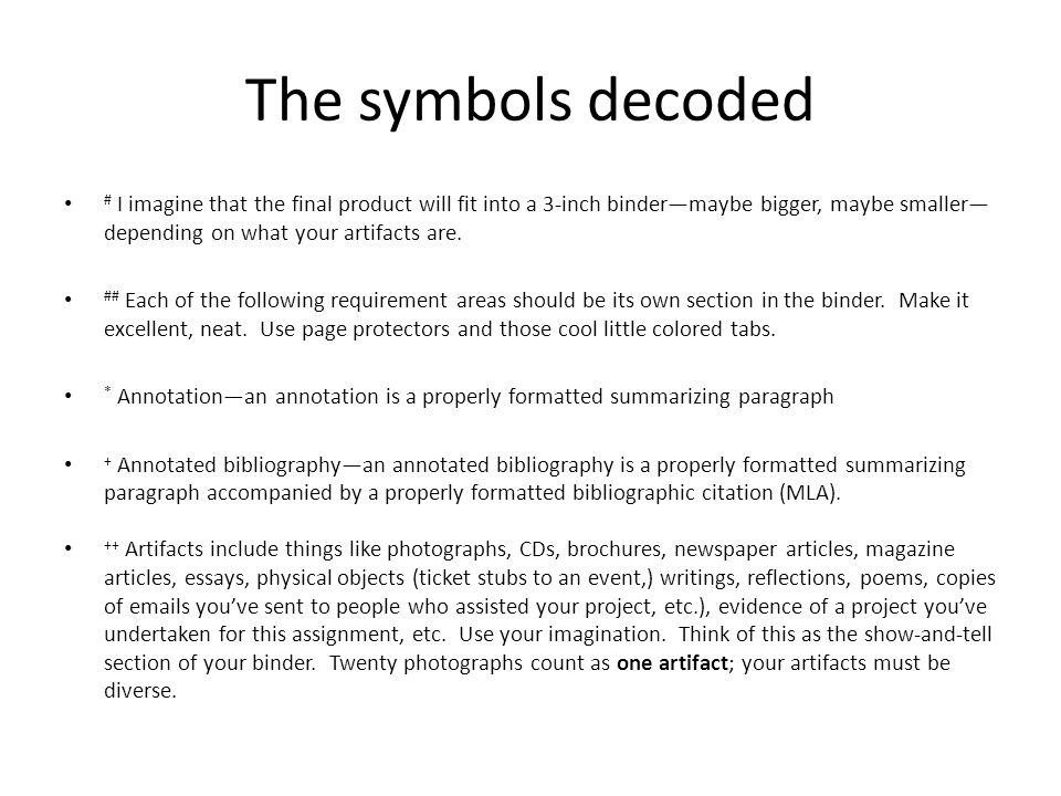 The symbols decoded # I imagine that the final product will fit into a 3-inch binder—maybe bigger, maybe smaller— depending on what your artifacts are