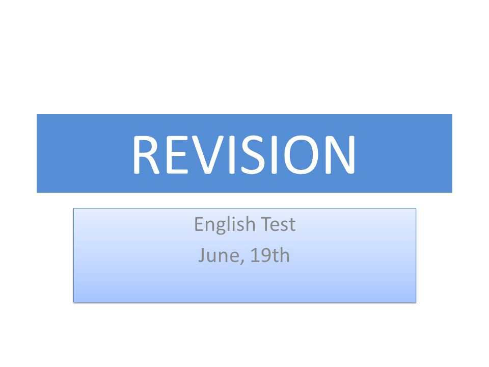 REVISION English Test June, 19th English Test June, 19th