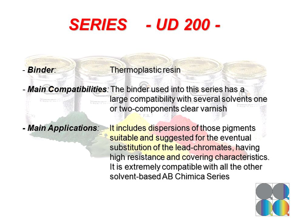 SERIES - UD 200 - -Binder: Thermoplastic resin - Binder: Thermoplastic resin - Main Compatibilities: The binder used into this series has a large comp