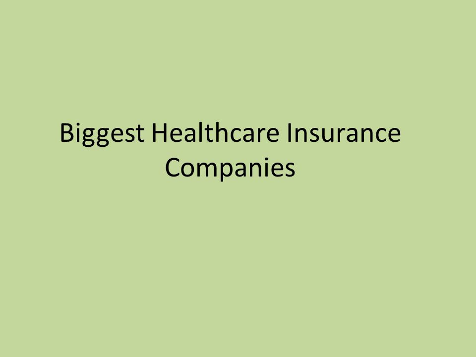 Biggest Healthcare Insurance Companies