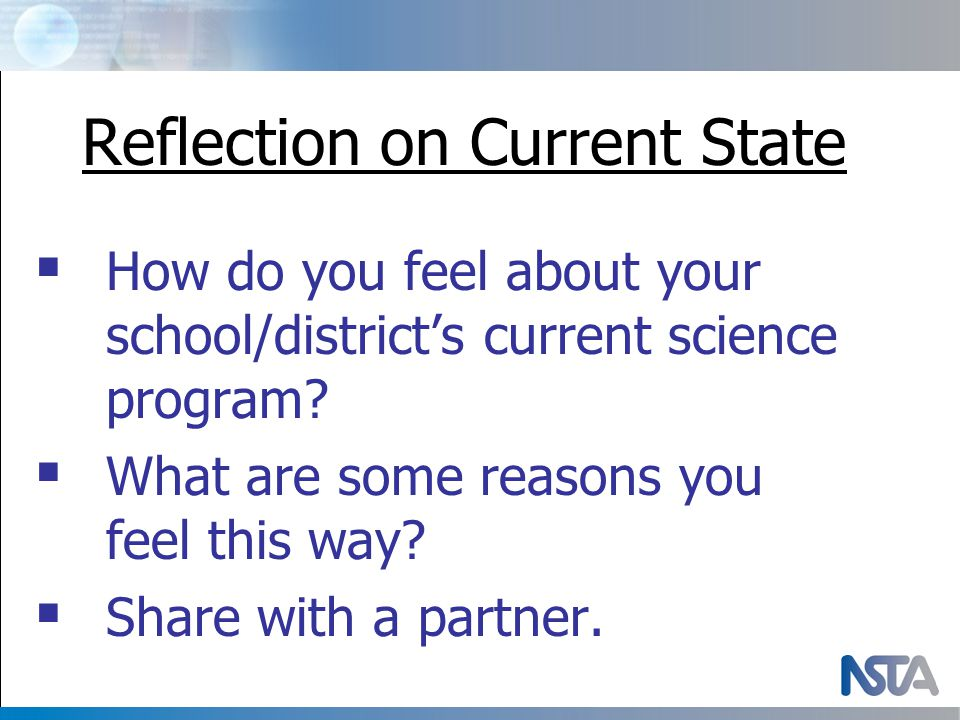 Reflection on Current State  How do you feel about your school/district's current science program.