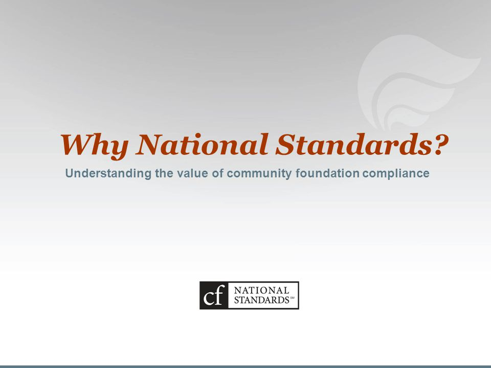 Why National Standards Understanding the value of community foundation compliance
