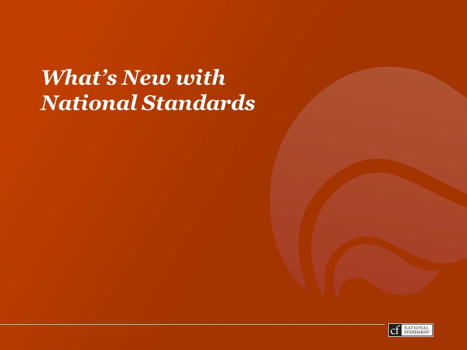 What's New with National Standards