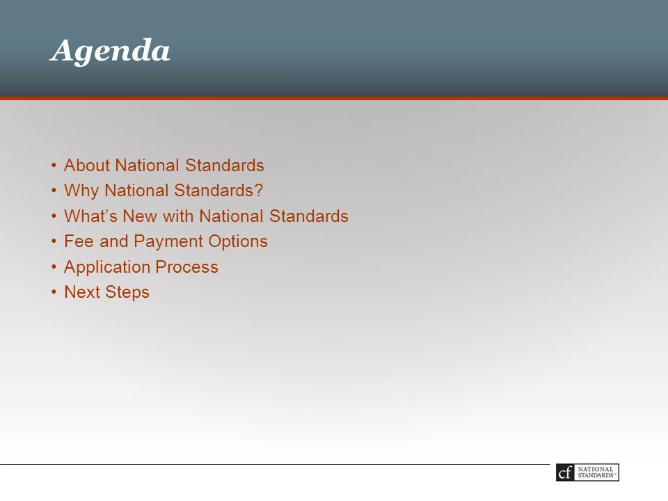 Agenda About National Standards Why National Standards.