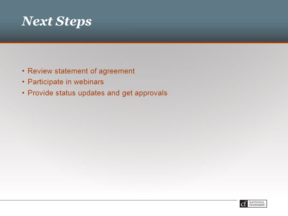 Review statement of agreement Participate in webinars Provide status updates and get approvals