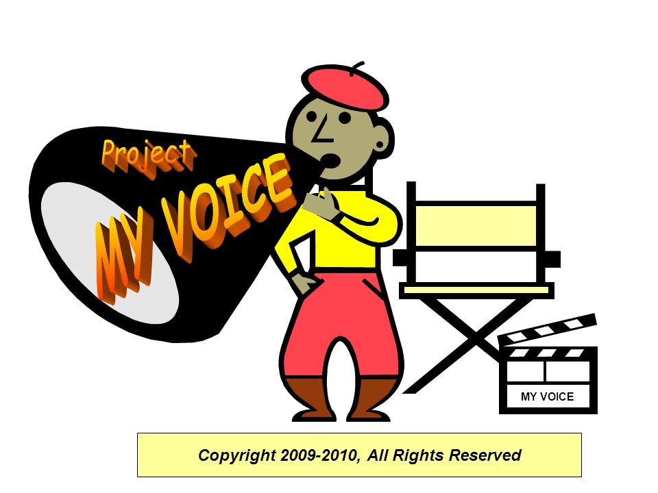 MY VOICE Copyright 2009-2010, All Rights Reserved