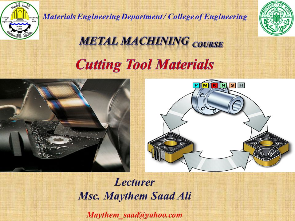 Cutting tool materials The selection of cutting tool material and grade is an important factor to consider when planning a successful metal cutting operation.
