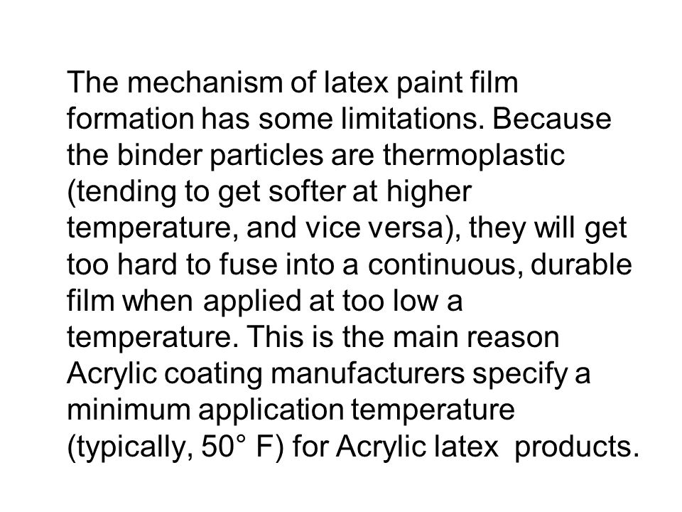 The mechanism of latex paint film formation has some limitations.