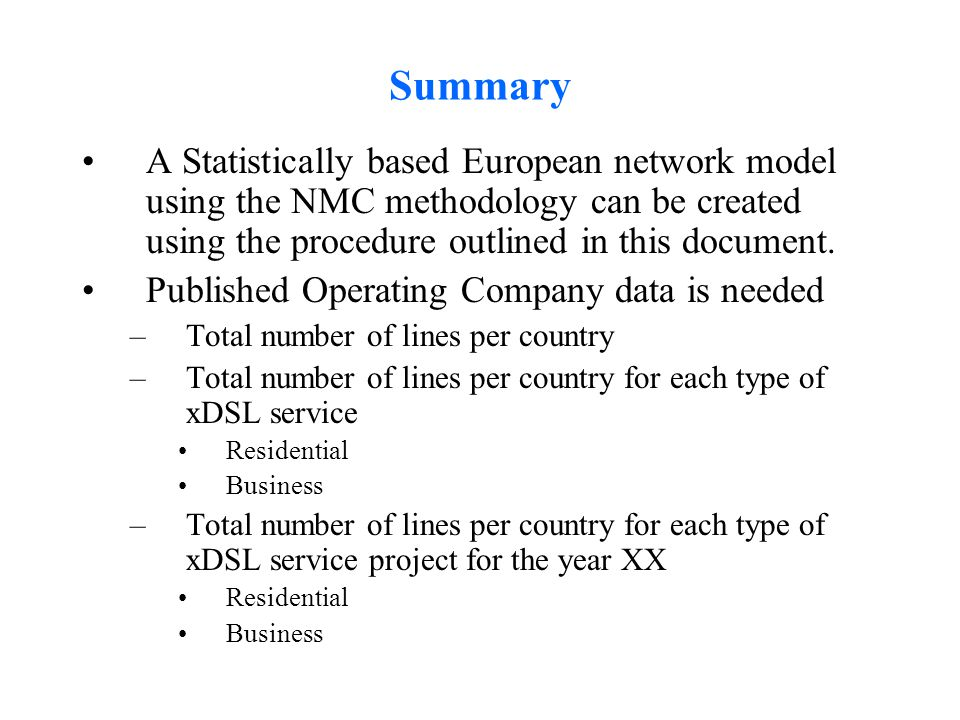 Summary A Statistically based European network model using the NMC methodology can be created using the procedure outlined in this document.