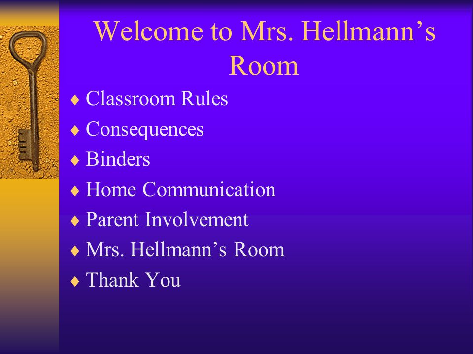 Classroom Rules  Treat one another, as you would like to be treated.
