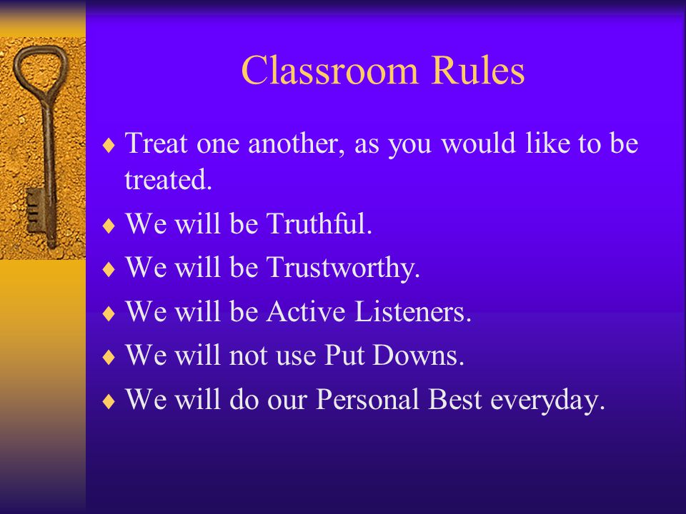 Mrs. Hellmann's Room  In our room I expect everyone to respect one another.