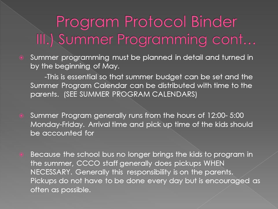  Summer programming must be planned in detail and turned in by the beginning of May.