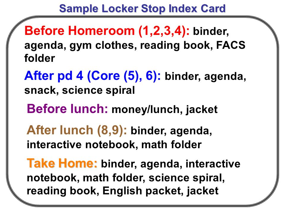 If you have extra time… Make a list of items needed for locker stops and tape it into your locker See the example on the next slide
