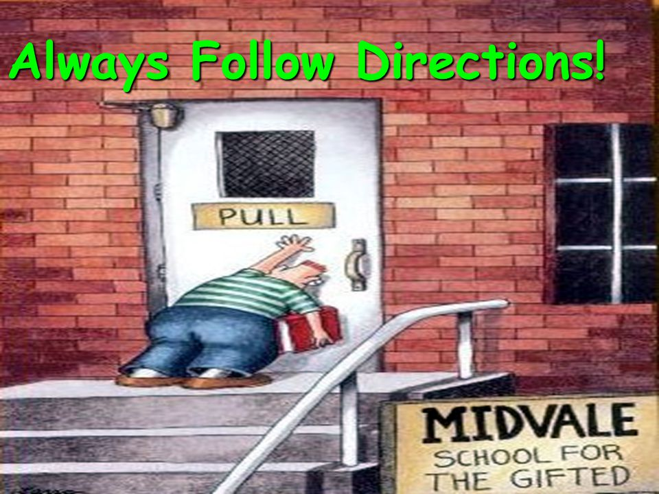 Always Follow Directions!