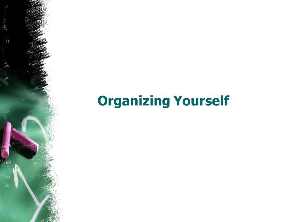 Organizing Yourself