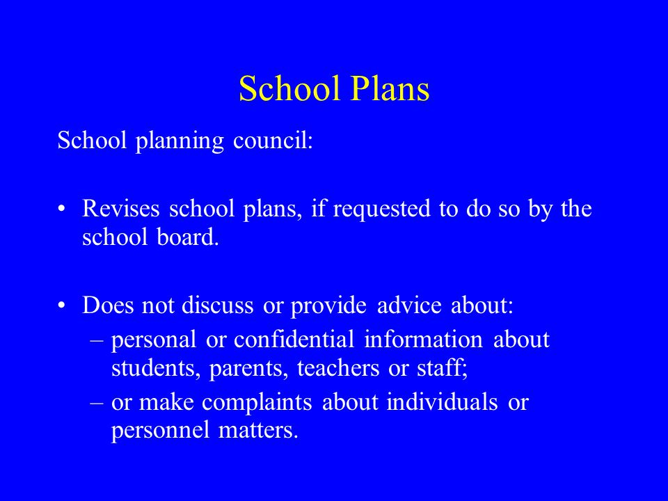 School Plans School planning council: Revises school plans, if requested to do so by the school board.