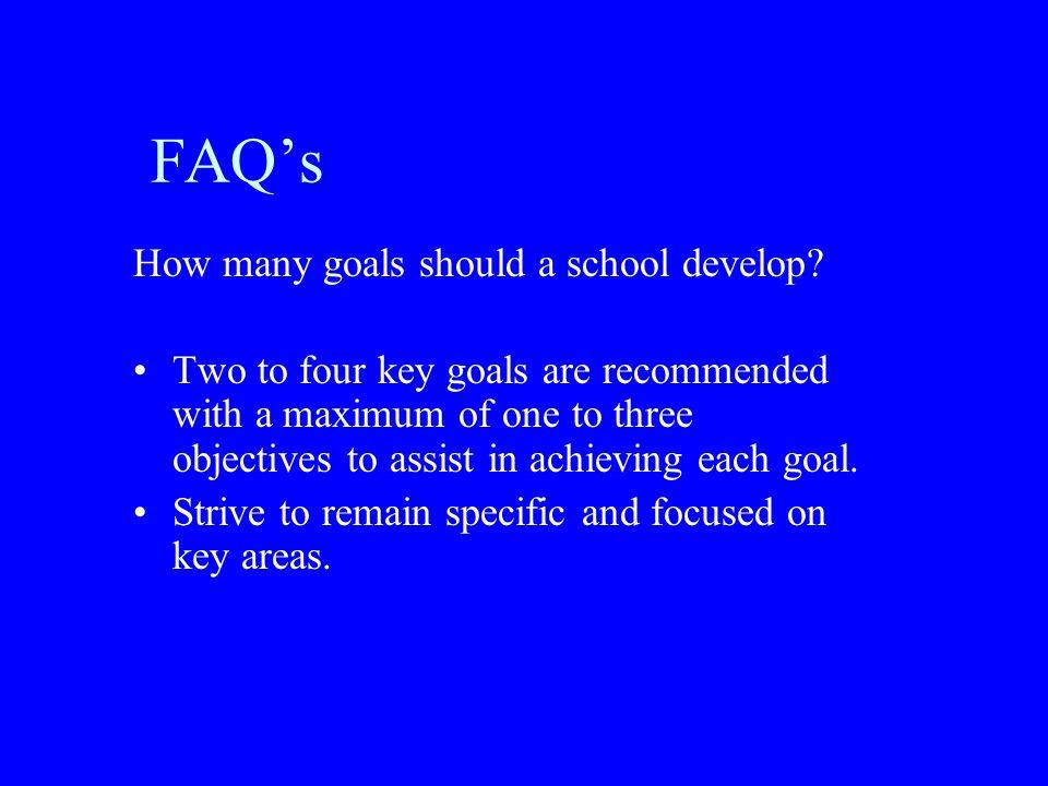 FAQ's How many goals should a school develop.
