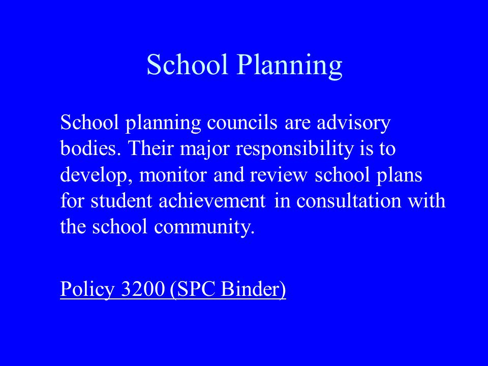 School Planning School planning councils are advisory bodies.