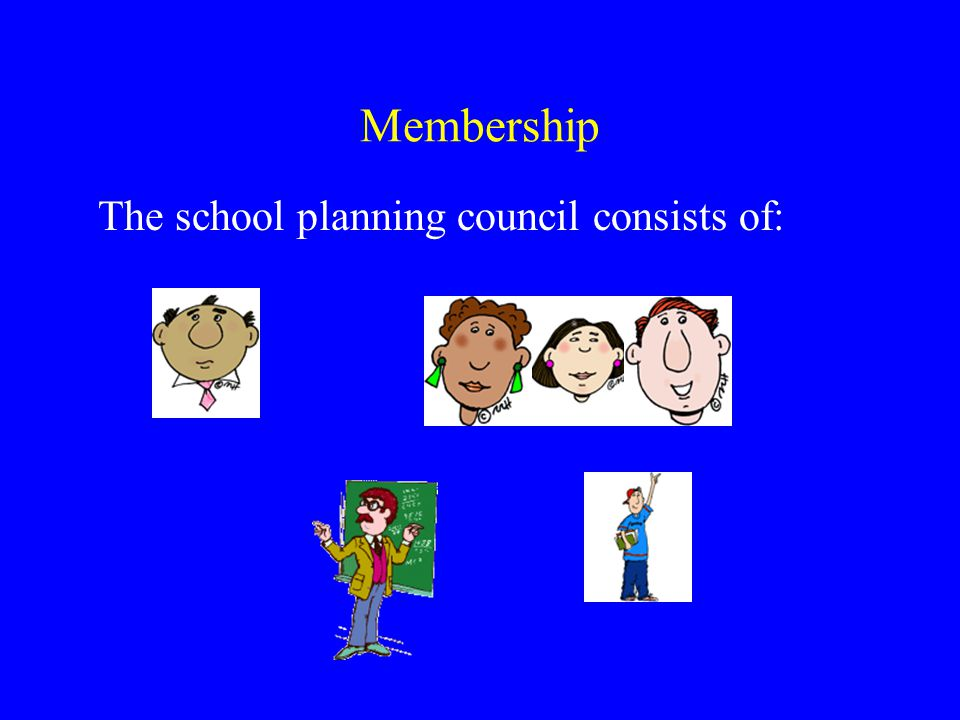 Membership The school planning council consists of: