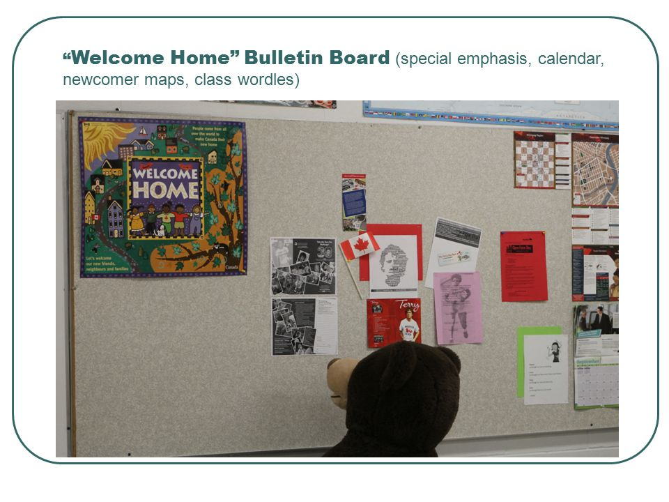 Welcome Home Bulletin Board (special emphasis, calendar, newcomer maps, class wordles)