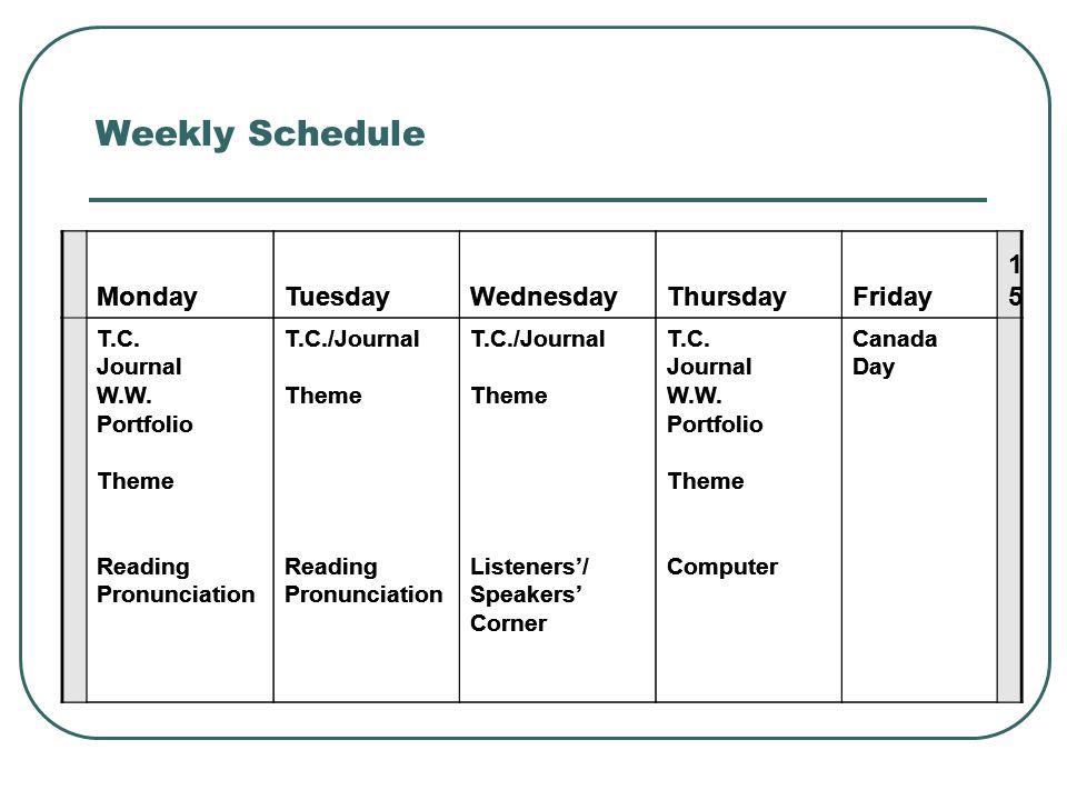 Weekly Schedule MondayTuesdayWednesdayThursdayFriday 1515 T.C.