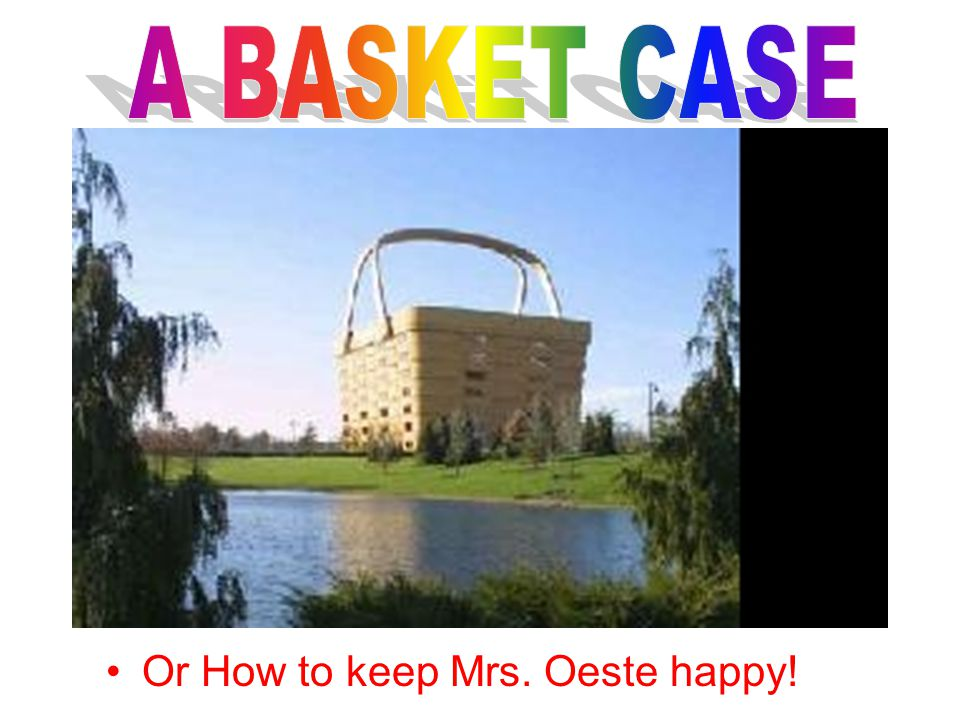 Or How to keep Mrs. Oeste happy!