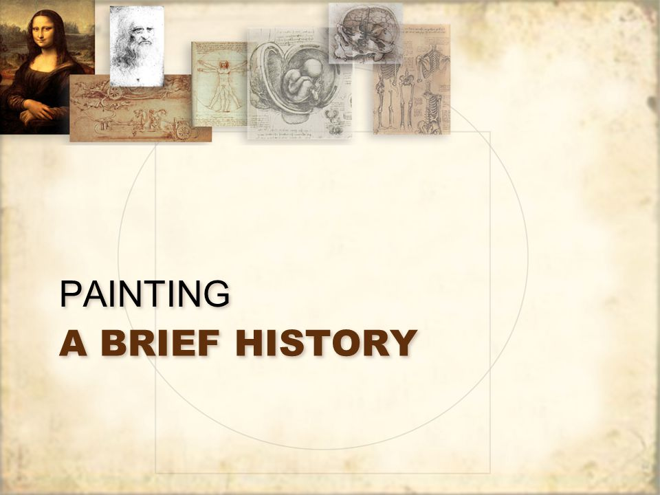 A BRIEF HISTORY PAINTING