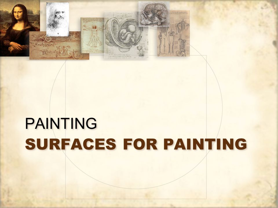 SURFACES FOR PAINTING PAINTING