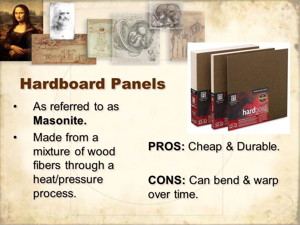 Hardboard Panels As referred to as Masonite.