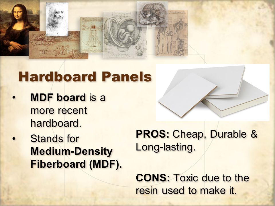 Hardboard Panels MDF board is a more recent hardboard.