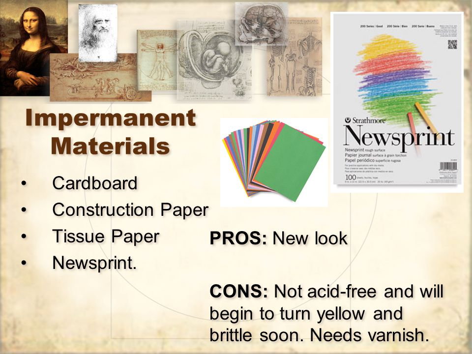 Impermanent Materials Cardboard Construction Paper Tissue Paper Newsprint.