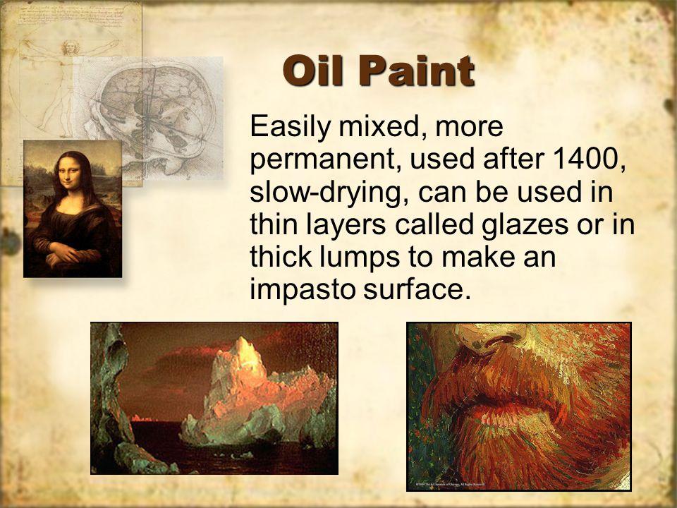Watercolor (Aquarelle) Most common water-based paint, transparent.