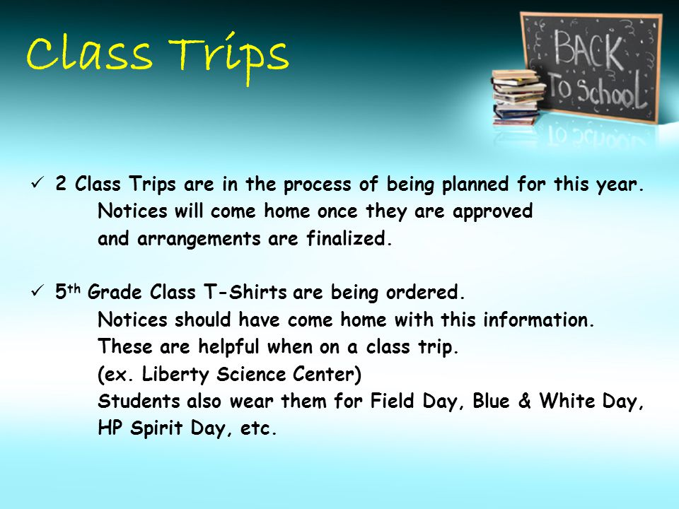 Class Trips 2 Class Trips are in the process of being planned for this year.