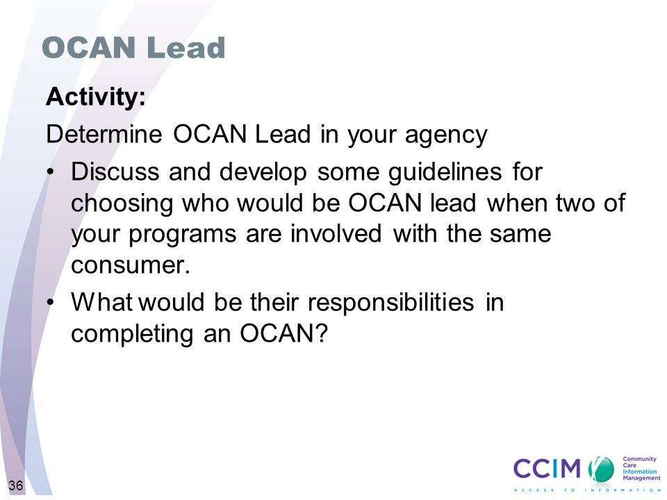 OCAN Lead Activity: Determine OCAN Lead in your agency Discuss and develop some guidelines for choosing who would be OCAN lead when two of your progra