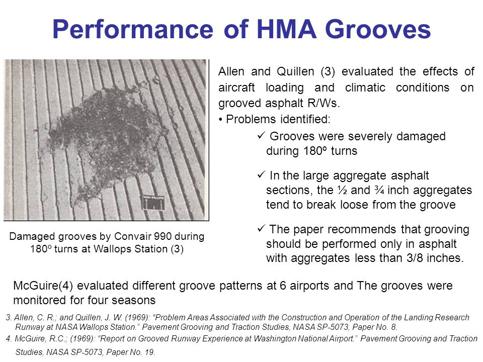 Performance of HMA Grooves Allen and Quillen (3) evaluated the effects of aircraft loading and climatic conditions on grooved asphalt R/Ws.