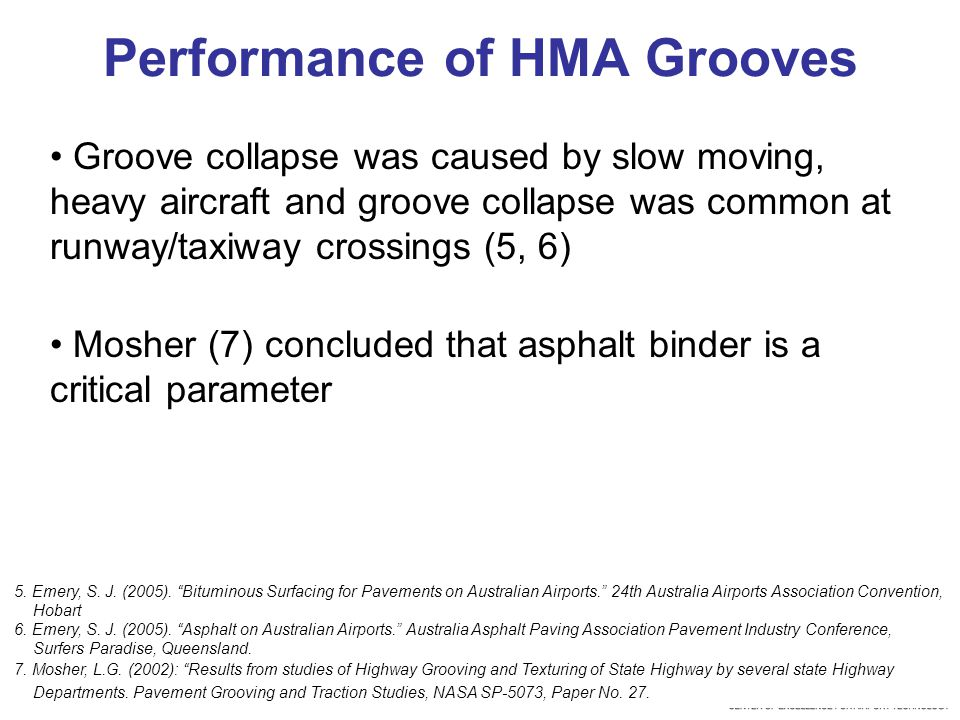Performance of HMA Grooves 5. Emery, S. J. (2005).