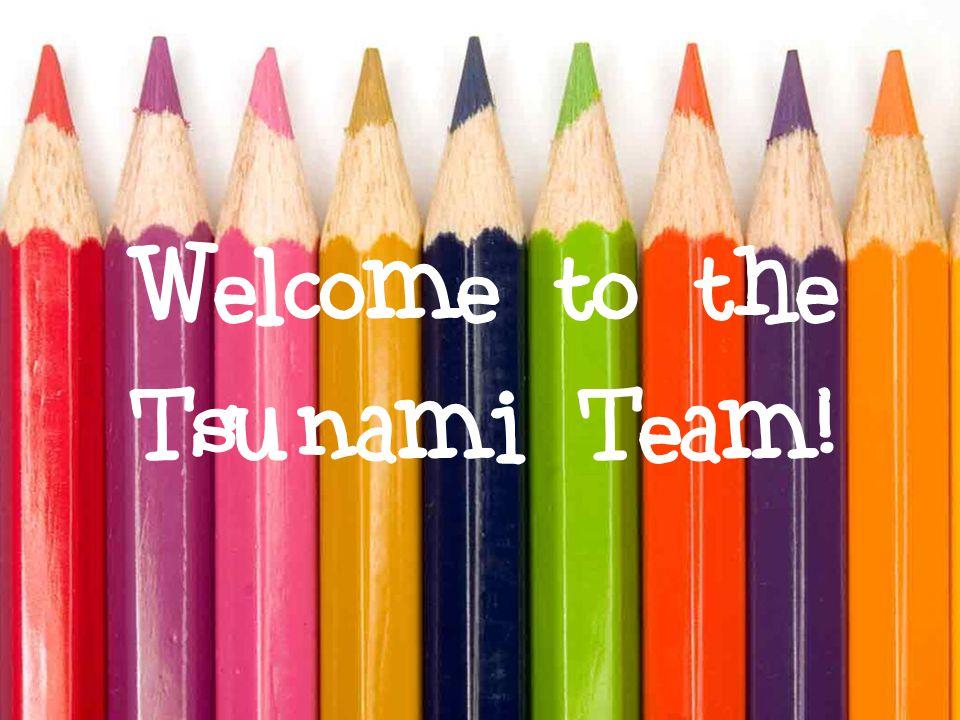Welcome to the Tsunami Team!