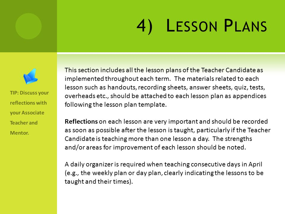 4) L ESSON P LANS TIP: Discuss your reflections with your Associate Teacher and Mentor.