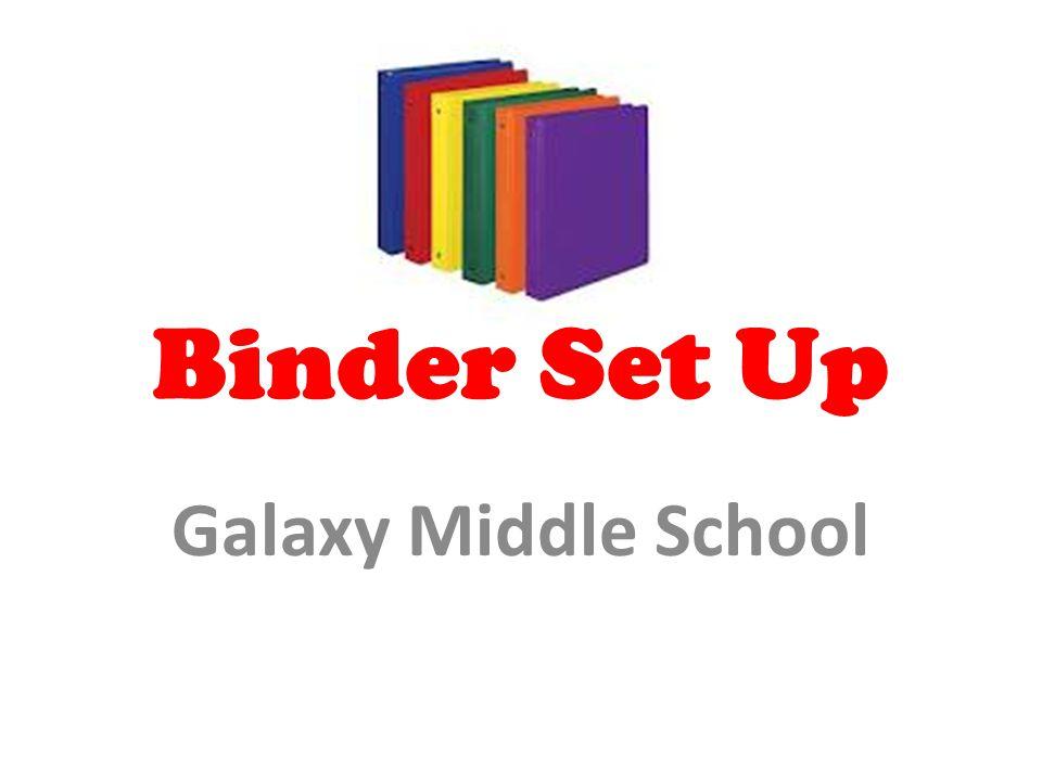 Binder Set Up Galaxy Middle School