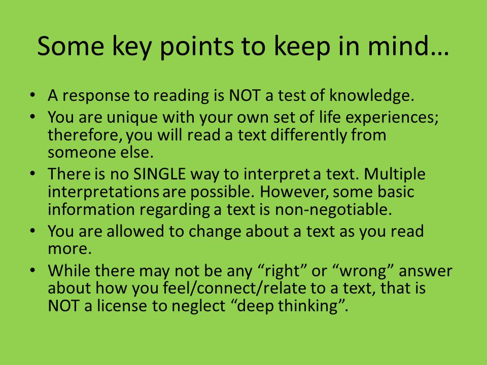 Some key points to keep in mind… A response to reading is NOT a test of knowledge.
