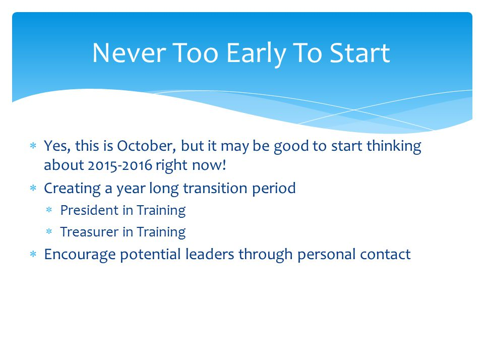 Yes, this is October, but it may be good to start thinking about 2015-2016 right now.