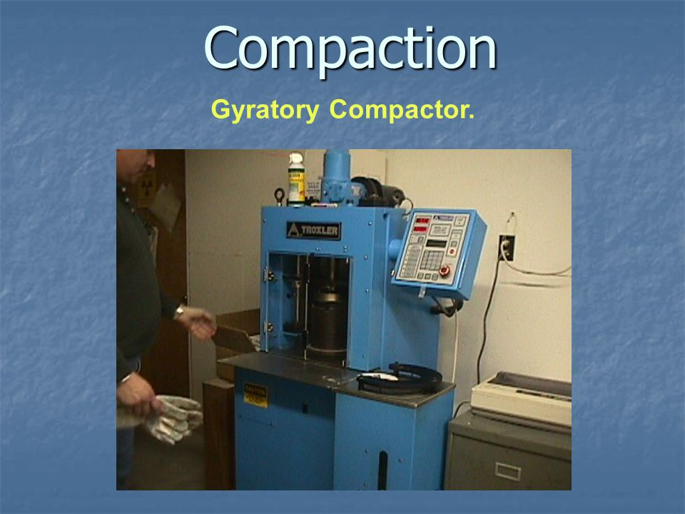 Gyratory Compactor. Compaction