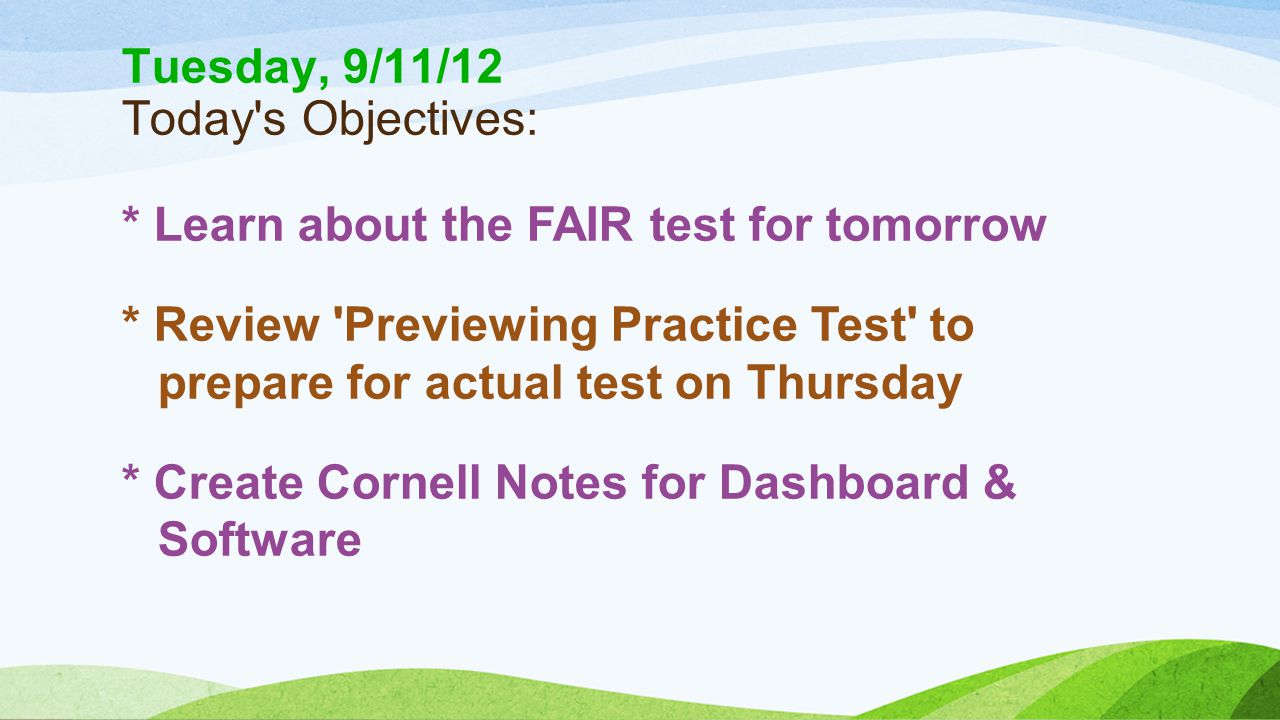 FAIR TESTING INFORMATION: * Report to Media Center first thing for FAIR tomorrow * Fill out FAIR Powerpoint handout * Switching to FAIR Powerpoint